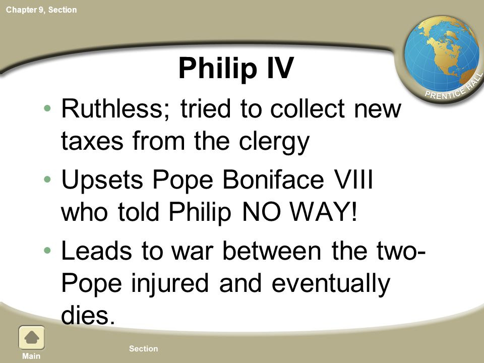 Philip IV Ruthless; tried to collect new taxes from the clergy