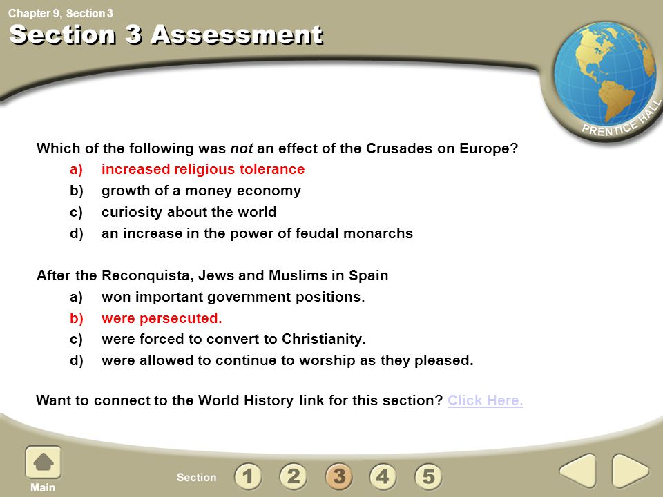 Section 3 Assessment 3. Which of the following was not an effect of the Crusades on Europe a) increased religious tolerance.