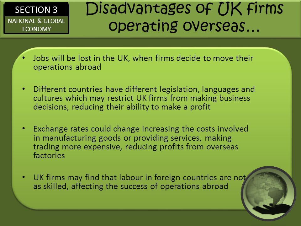 Disadvantages of UK firms operating overseas…