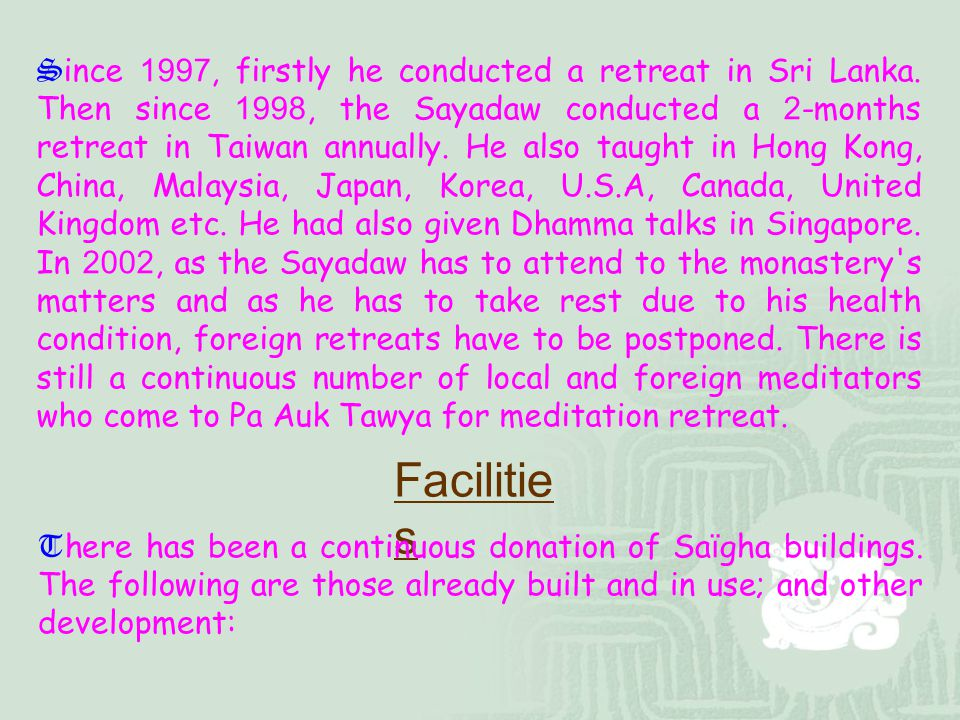 Since 1997, firstly he conducted a retreat in Sri Lanka