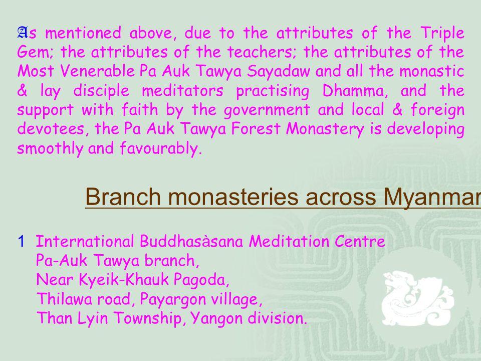 Branch monasteries across Myanmar