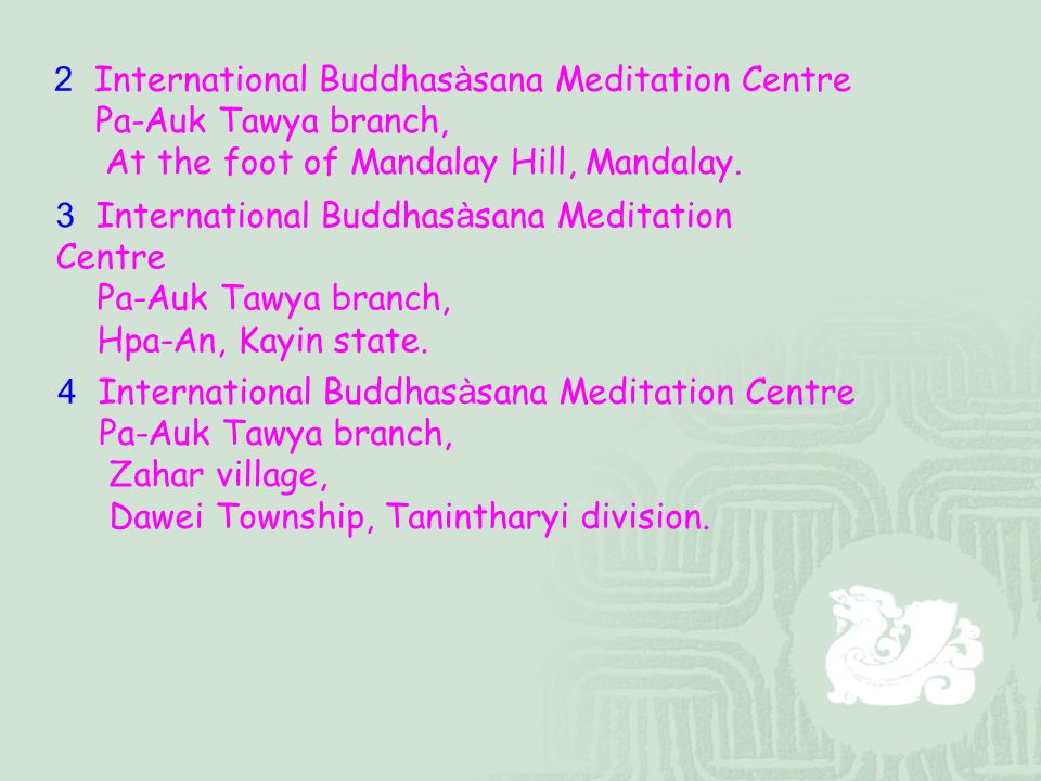 2 International Buddhasàsana Meditation Centre
