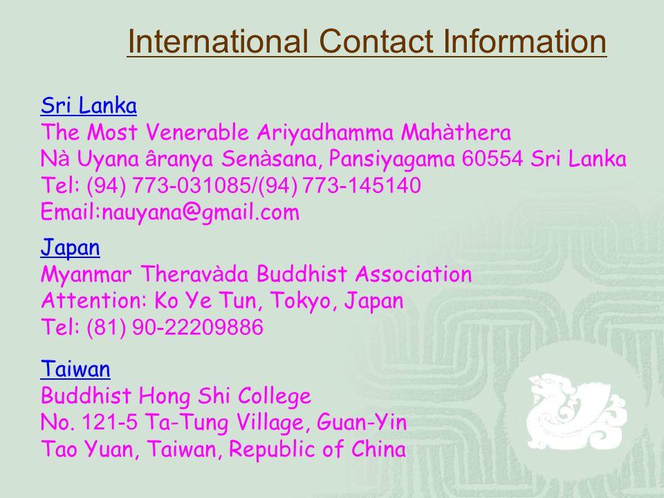 International Contact Information Sri Lanka. The Most Venerable Ariyadhamma Mahàthera. Nà Uyana âranya Senàsana, Pansiyagama 60554 Sri Lanka.