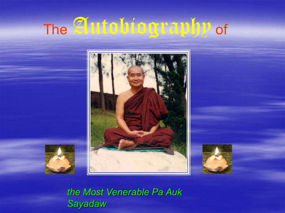 The Autobiography of the Most Venerable Pa Auk Sayadaw