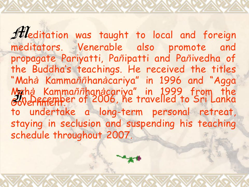 Meditation was taught to local and foreign meditators