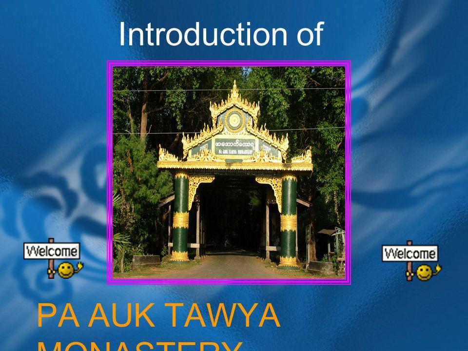 Introduction of PA AUK TAWYA MONASTERY