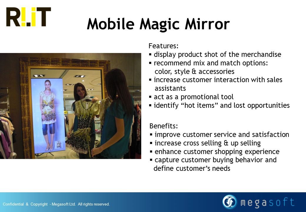 Mobile Magic Mirror Features: display product shot of the merchandise