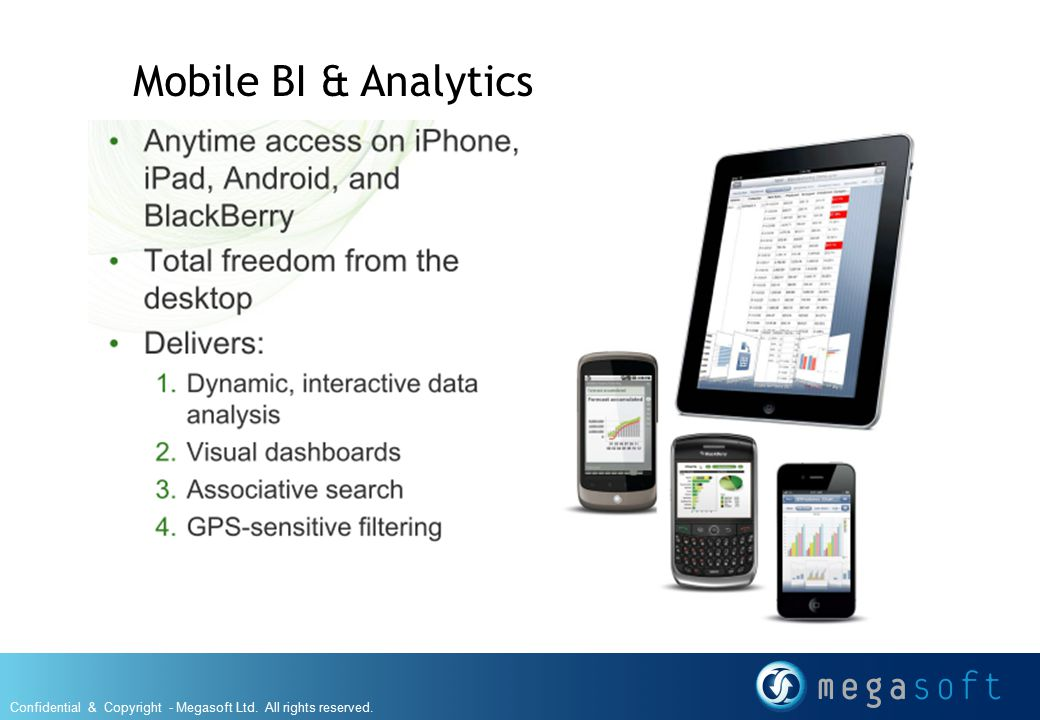 Mobile BI & Analytics Confidential & Copyright - Megasoft Ltd. All rights reserved.
