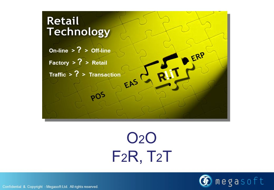 O2O F2R, T2T On-line > > Off-line Factory > > Retail