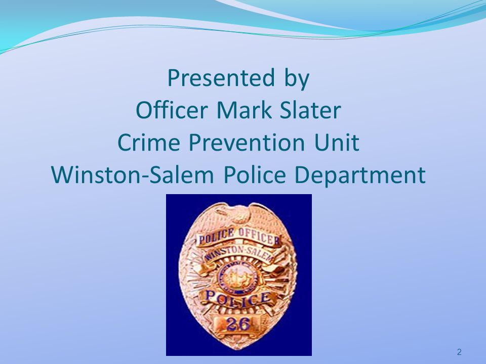 Presented by Officer Mark Slater Crime Prevention Unit Winston-Salem Police Department