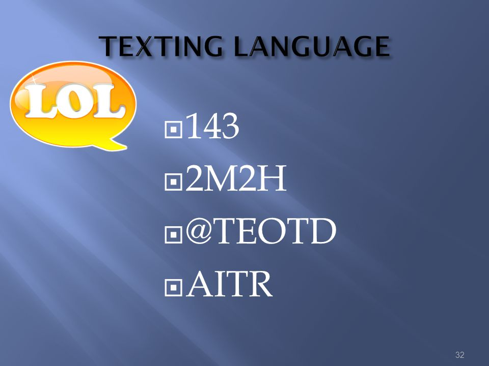 143 2M2H @TEOTD AITR TEXTING LANGUAGE