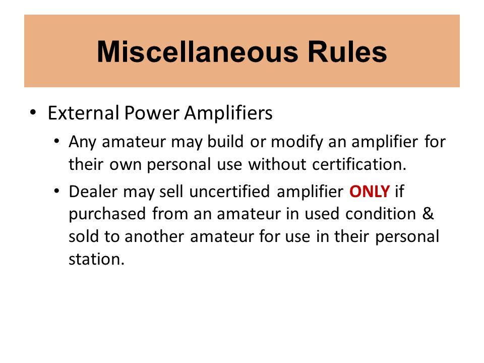 Miscellaneous Rules External Power Amplifiers