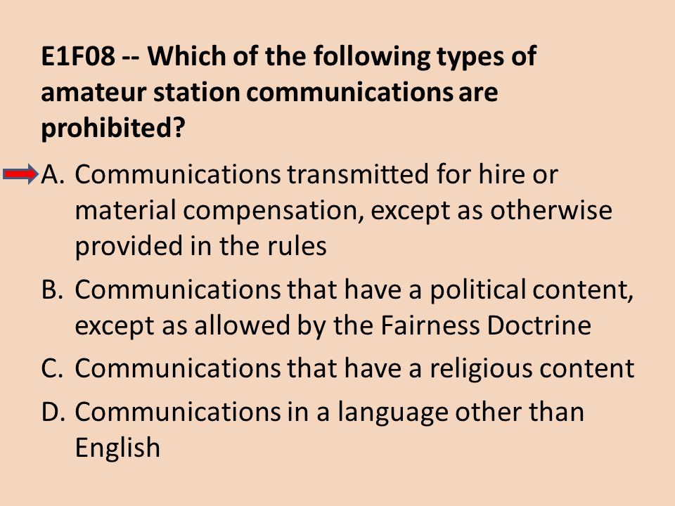 E1F08 -- Which of the following types of amateur station communications are prohibited