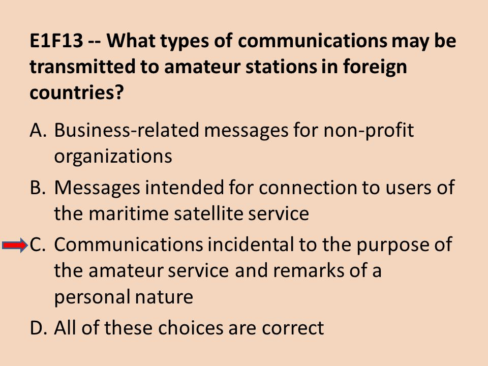 E1F13 -- What types of communications may be transmitted to amateur stations in foreign countries