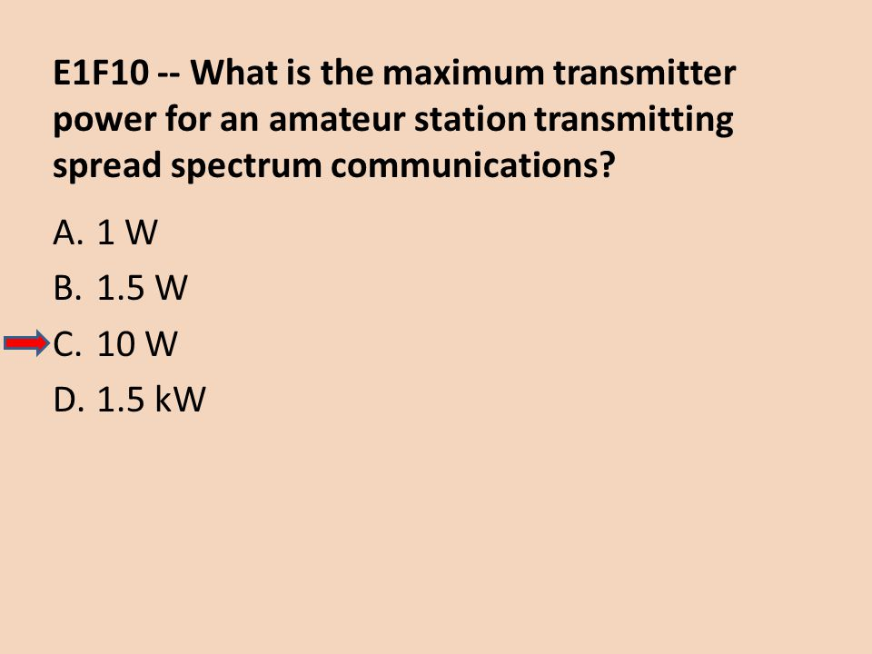 E1F10 -- What is the maximum transmitter power for an amateur station transmitting spread spectrum communications