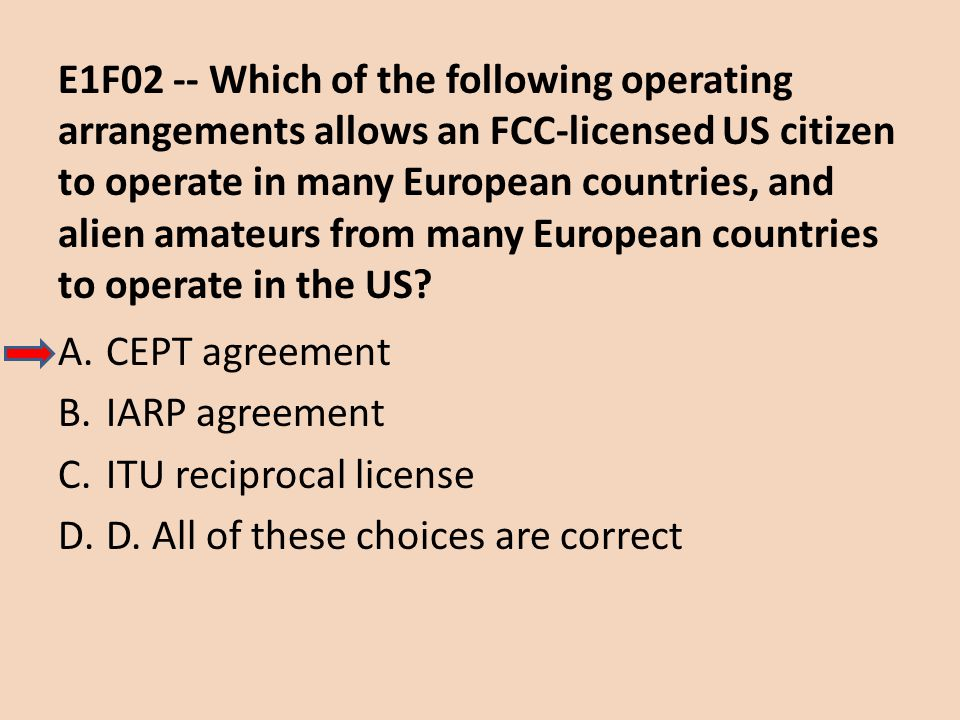 E1F02 -- Which of the following operating arrangements allows an FCC-licensed US citizen to operate in many European countries, and alien amateurs from many European countries to operate in the US