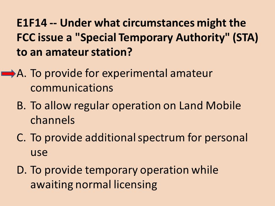 E1F14 -- Under what circumstances might the FCC issue a Special Temporary Authority (STA) to an amateur station
