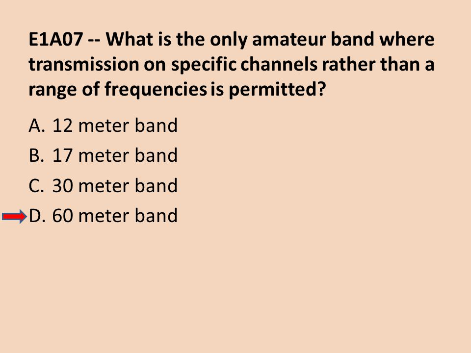 E1A07 -- What is the only amateur band where transmission on specific channels rather than a range of frequencies is permitted