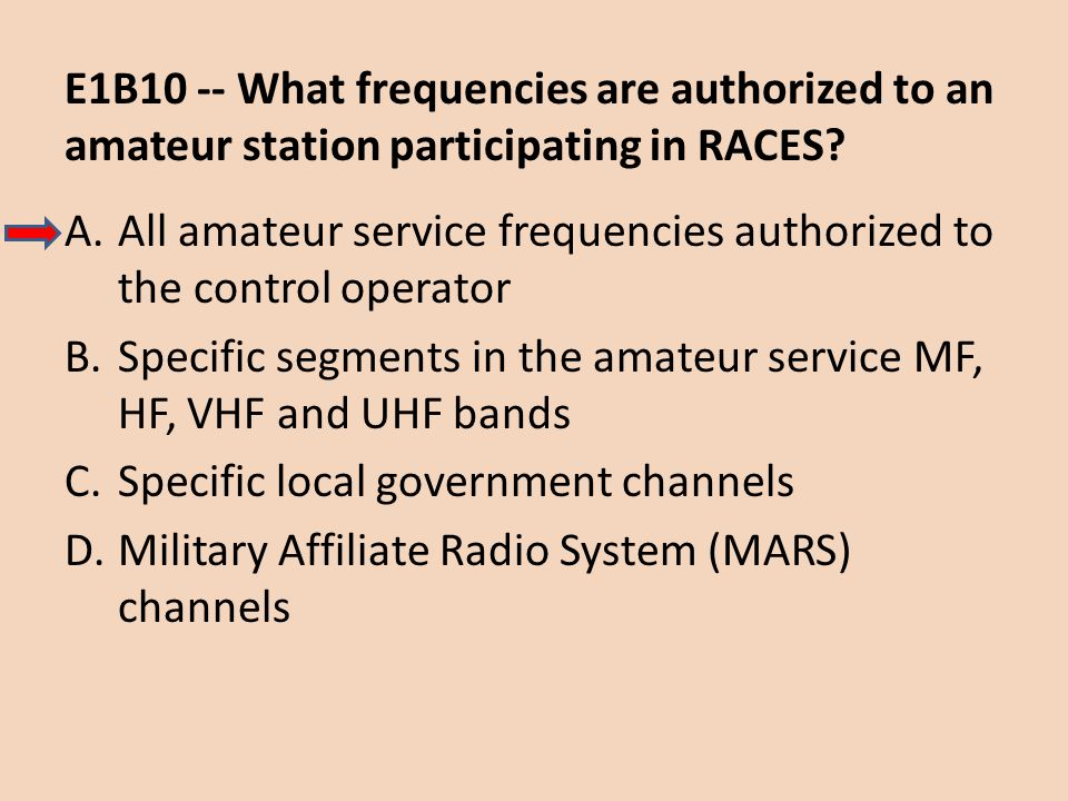 E1B10 -- What frequencies are authorized to an amateur station participating in RACES