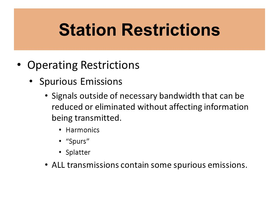 Station Restrictions Operating Restrictions Spurious Emissions