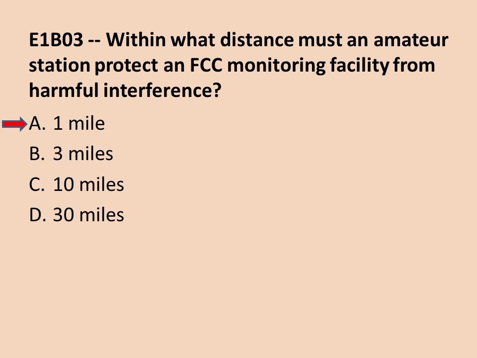E1B03 -- Within what distance must an amateur station protect an FCC monitoring facility from harmful interference
