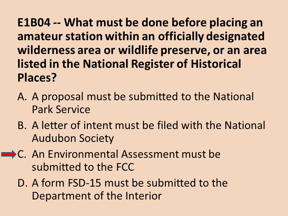 E1B04 -- What must be done before placing an amateur station within an officially designated wilderness area or wildlife preserve, or an area listed in the National Register of Historical Places