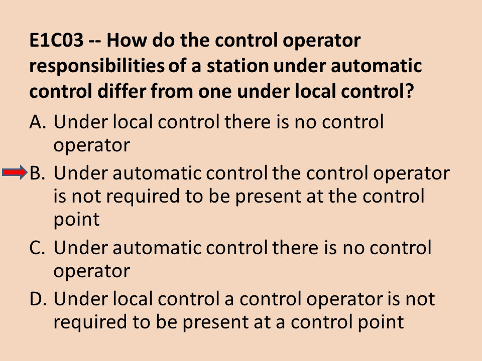 E1C03 -- How do the control operator responsibilities of a station under automatic control differ from one under local control