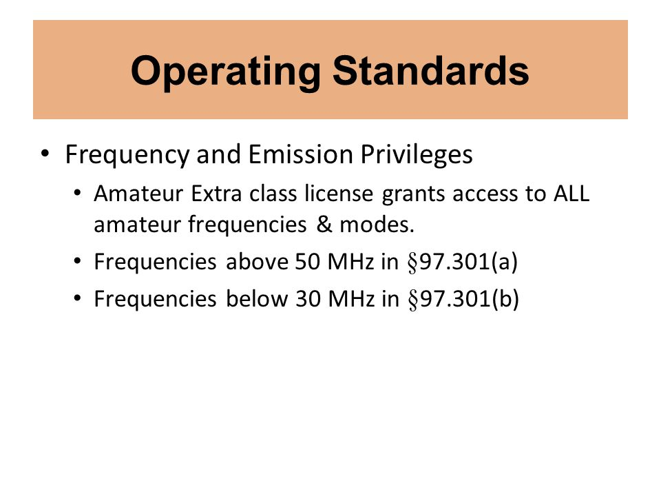Operating Standards Frequency and Emission Privileges