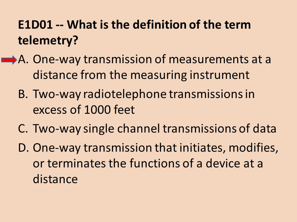 E1D01 -- What is the definition of the term telemetry