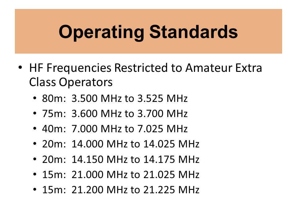 Operating Standards HF Frequencies Restricted to Amateur Extra Class Operators. 80m: 3.500 MHz to 3.525 MHz.