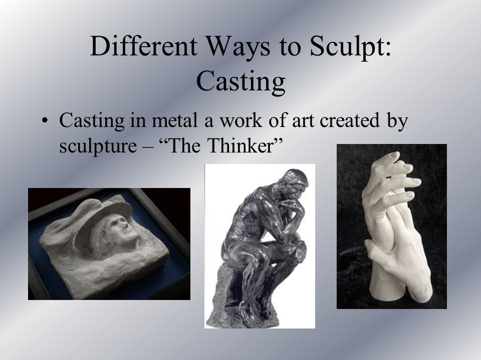 Different Ways to Sculpt: Casting
