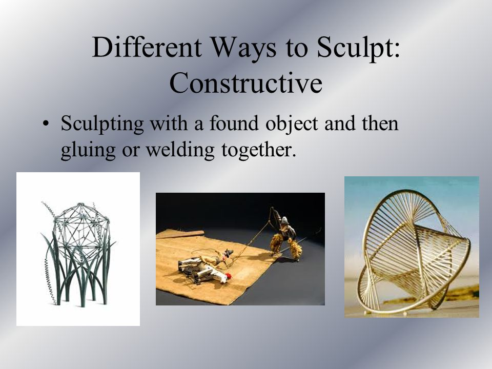 Different Ways to Sculpt: Constructive