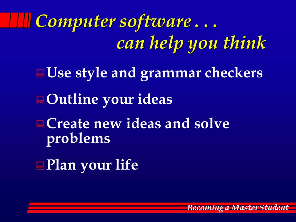 Computer software . . . can help you think