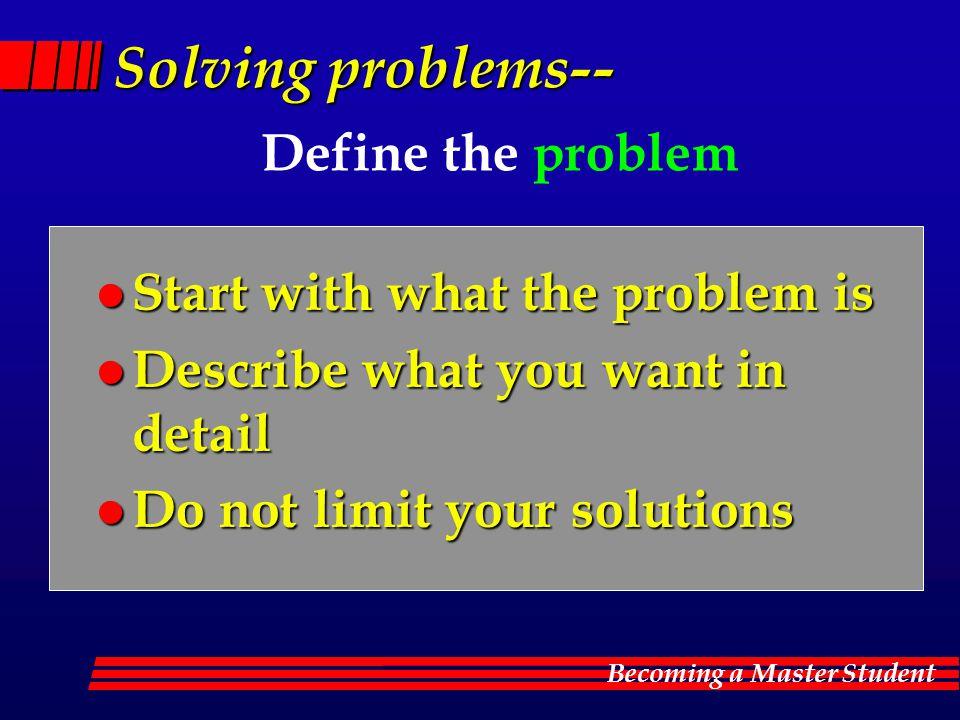 Solving problems-- Define the problem