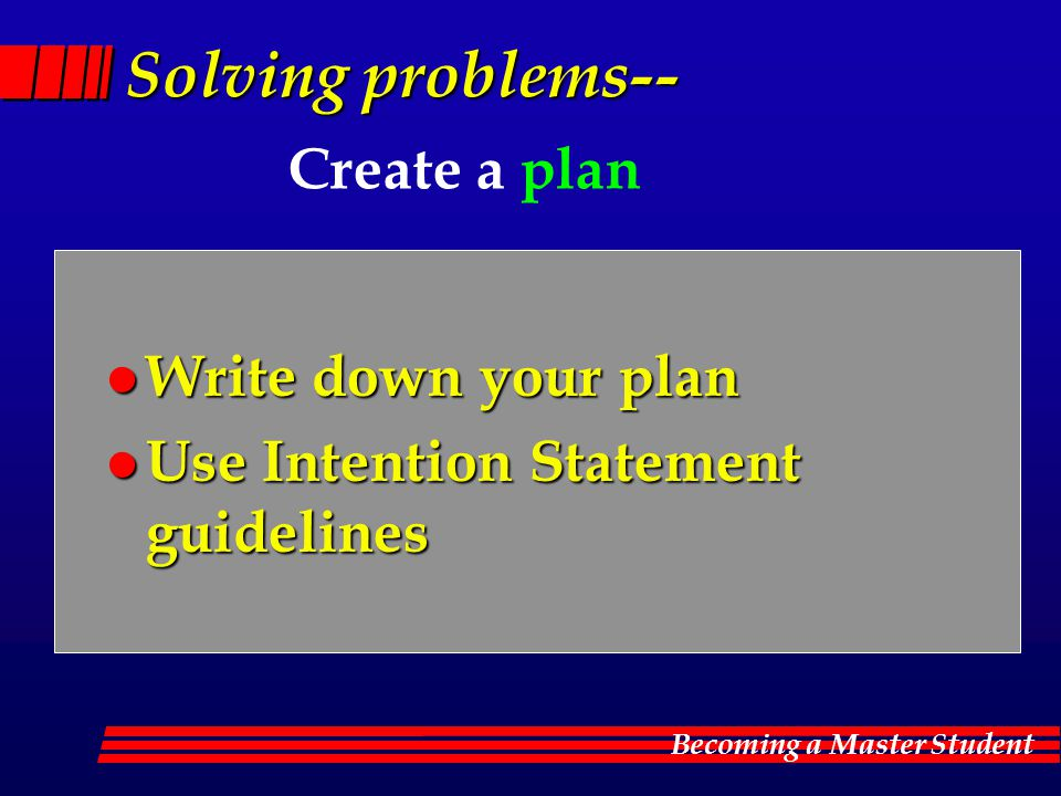 Solving problems-- Create a plan