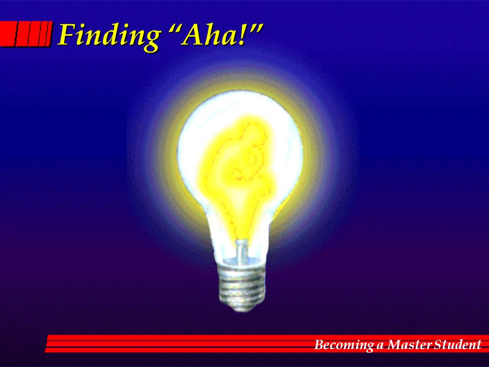 Finding Aha! Becoming a Master Student