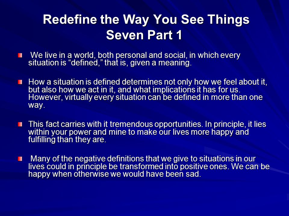 Redefine the Way You See Things Seven Part 1