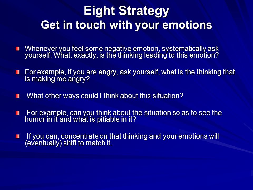 Eight Strategy Get in touch with your emotions