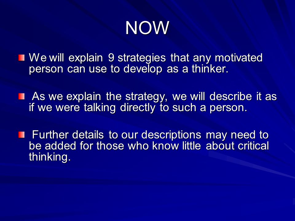 NOW We will explain 9 strategies that any motivated person can use to develop as a thinker.