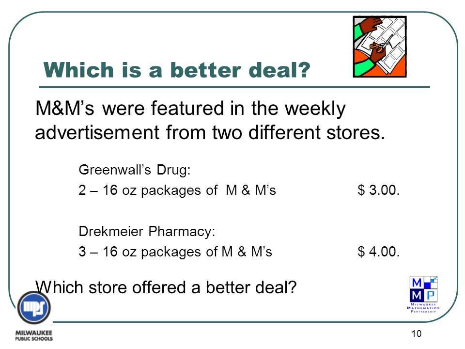 Which is a better deal M&M's were featured in the weekly advertisement from two different stores. Greenwall's Drug: