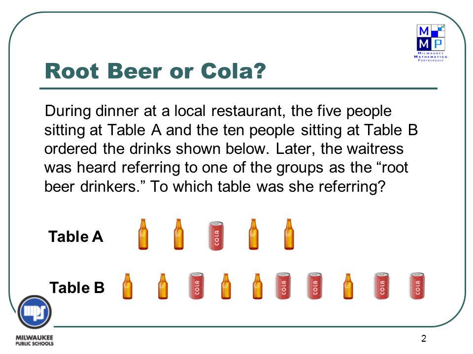 Root Beer or Cola