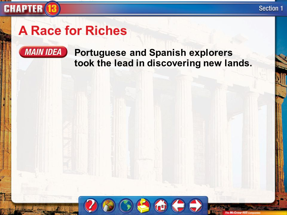 A Race for Riches Portuguese and Spanish explorers took the lead in discovering new lands.