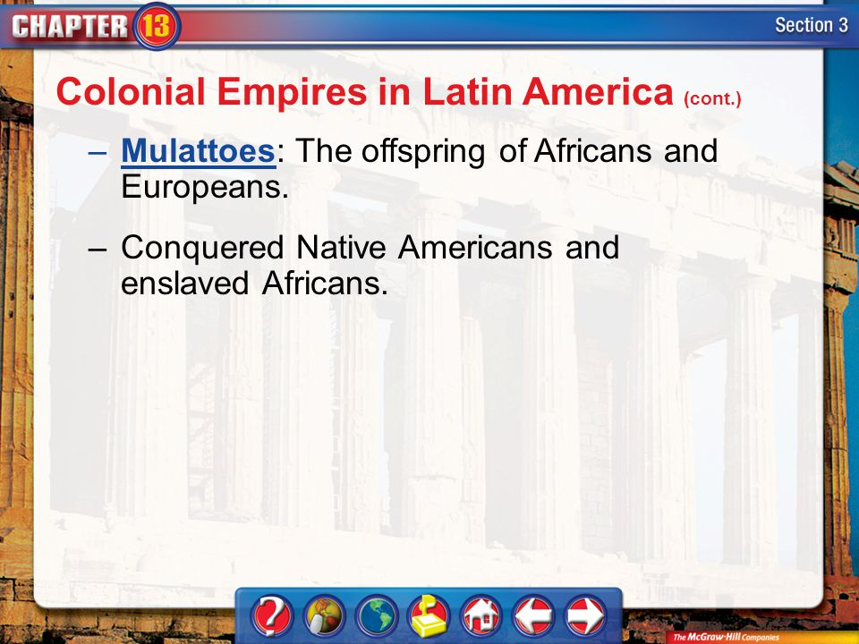 Colonial Empires in Latin America (cont.)
