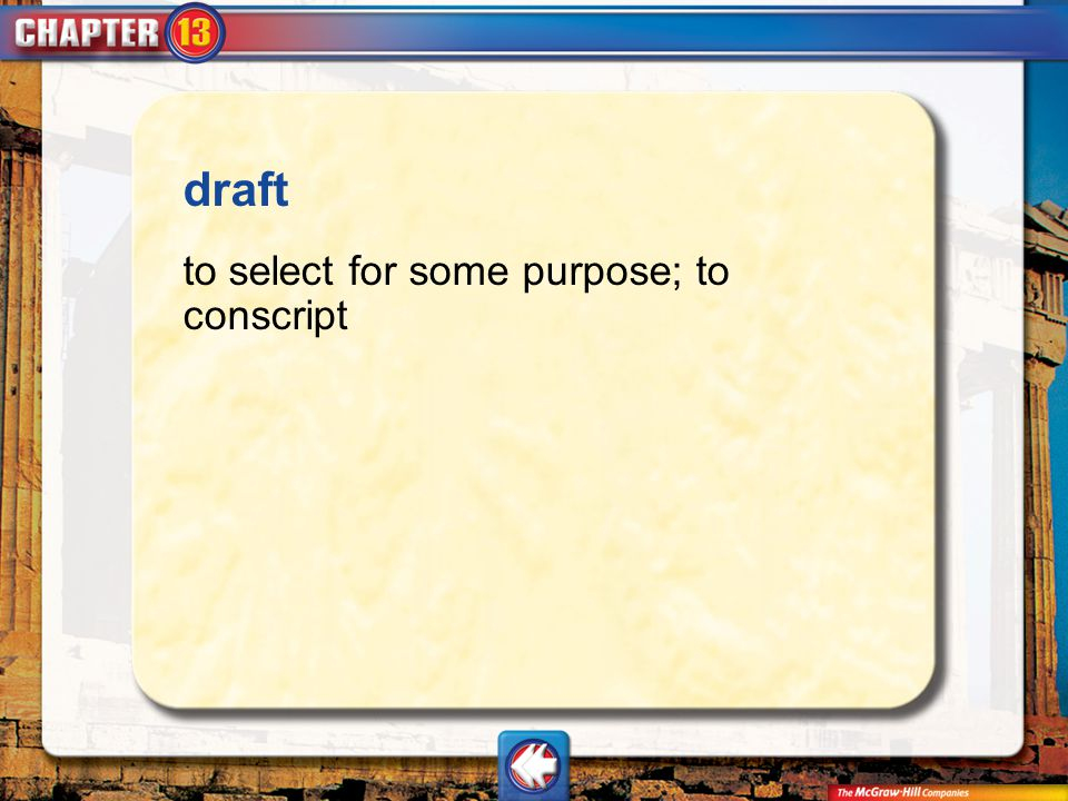 draft to select for some purpose; to conscript Vocab21