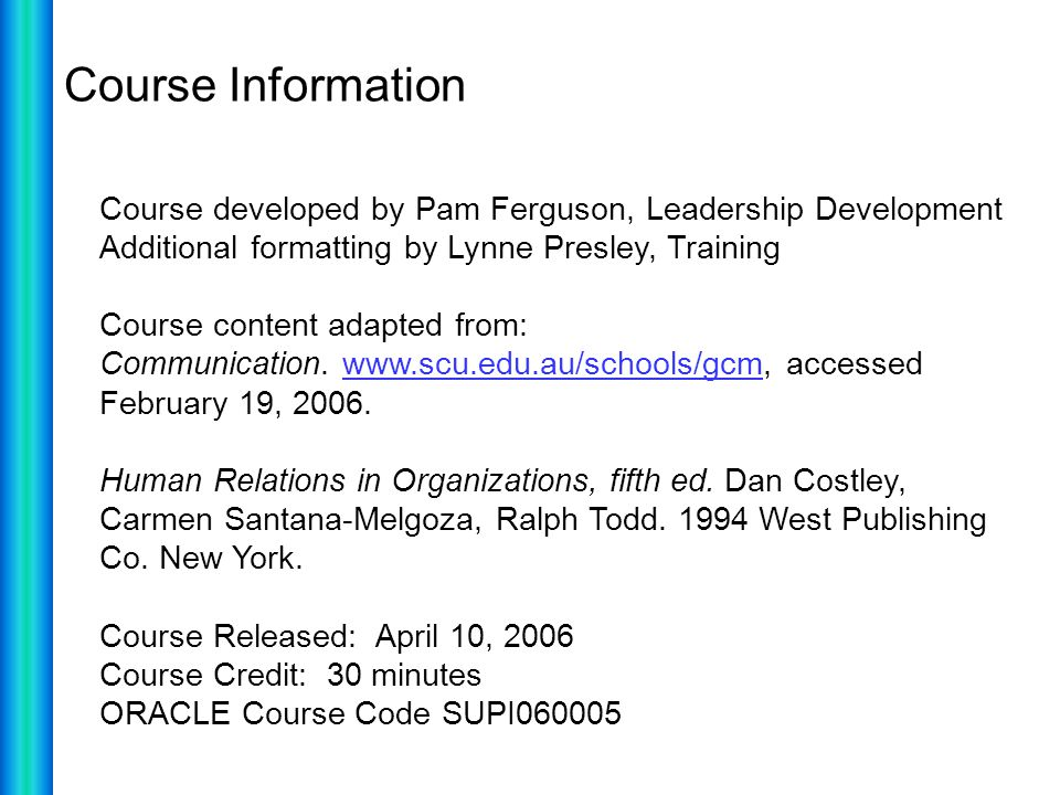 Course Information Course developed by Pam Ferguson, Leadership Development. Additional formatting by Lynne Presley, Training.