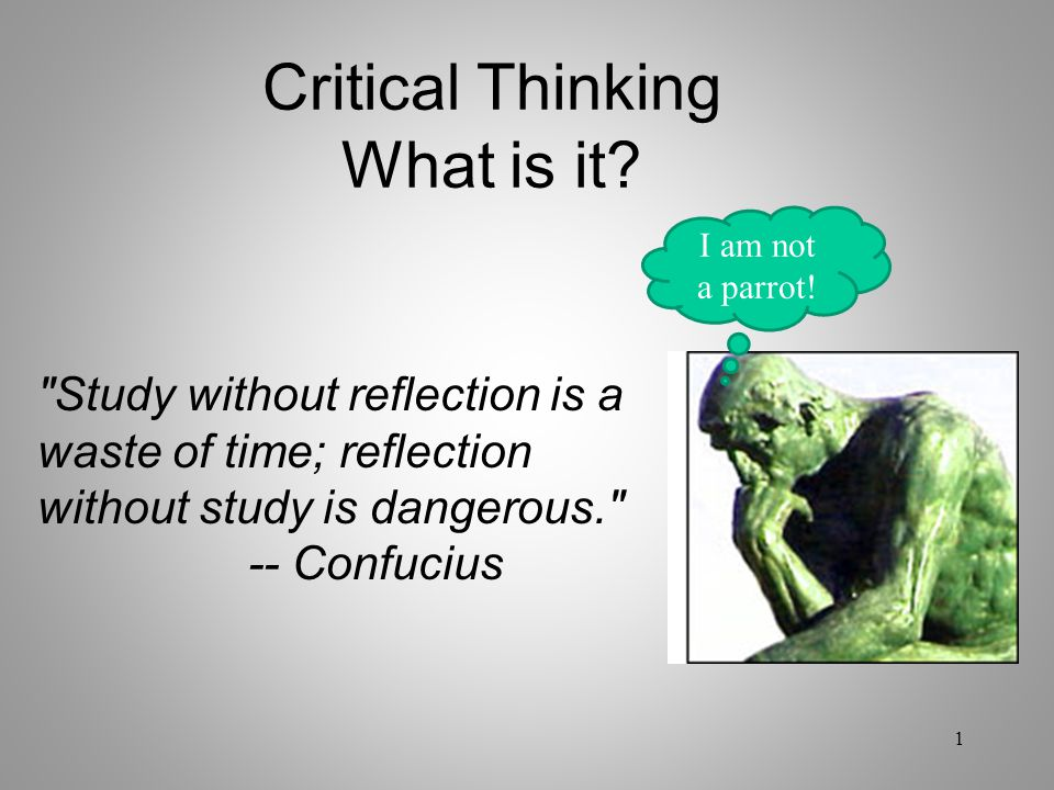 Critical Thinking What is it