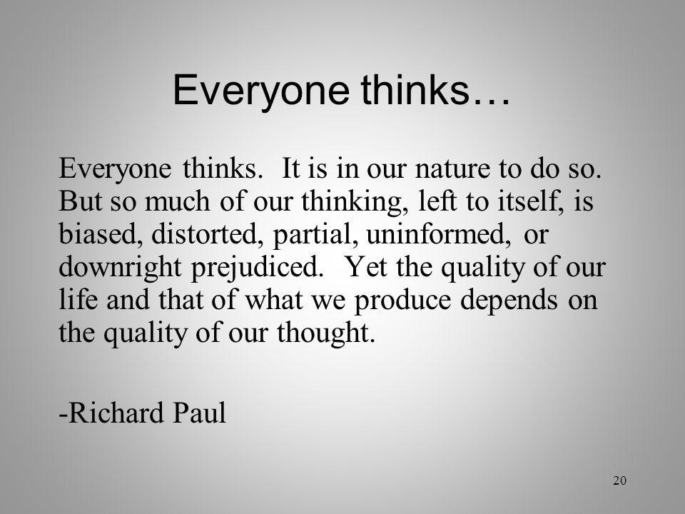 Everyone thinks…