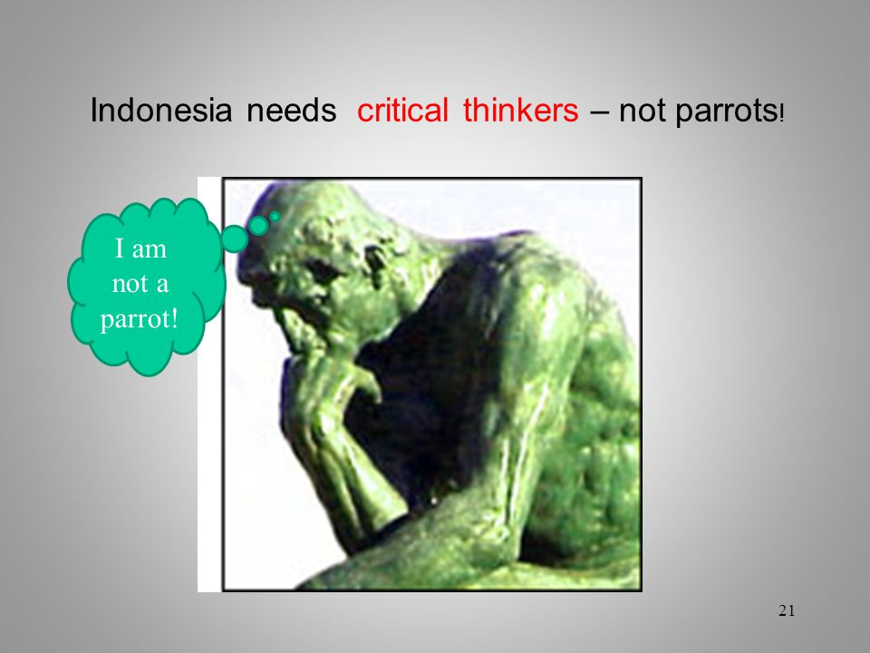 Indonesia needs critical thinkers – not parrots!
