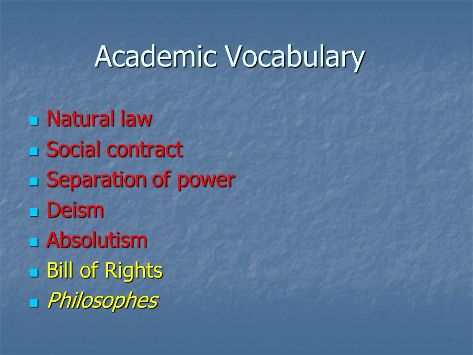 Academic Vocabulary Natural law Social contract Separation of power