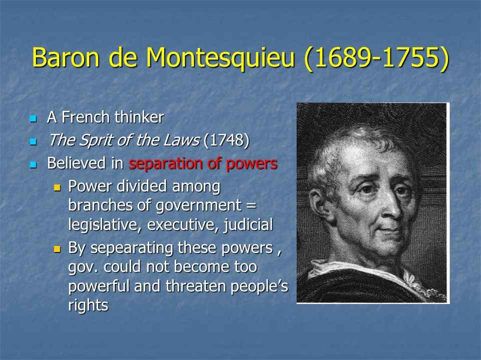 Baron de Montesquieu (1689-1755)